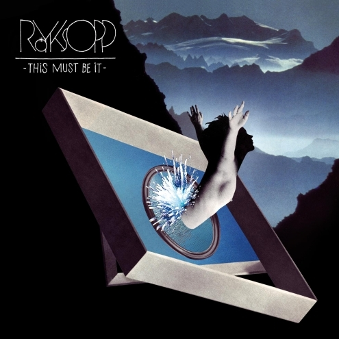 Royksopp_This_Must_Be_It