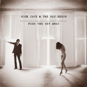 02_Nick_Cave_and_The_Bad_Seeds_-_Push_the_Sky_Away