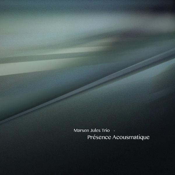 Marsen_Jules_Trio_-_Présence_Acousmatique