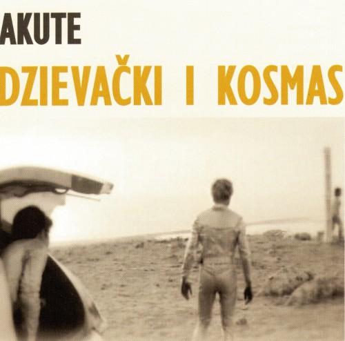 Akute_-_Dzievacki_i_kosmas
