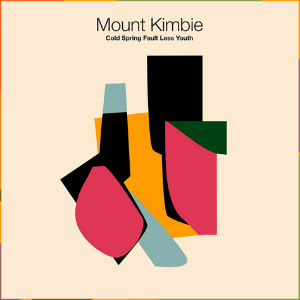 07_Mount_Kimbie_-_Cold_Spring_Fault_Less_Youth