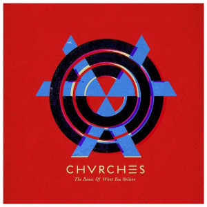 10_Chvrches_-_Bones_of_What_You_Believe