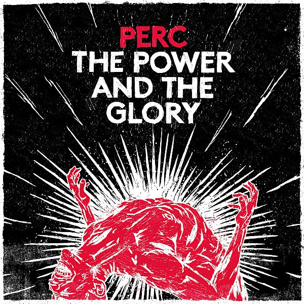 Perc_-_The_Power_and_The_Glory