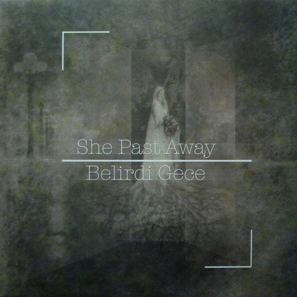 She_Past_Away_-_Belirdi_Gece