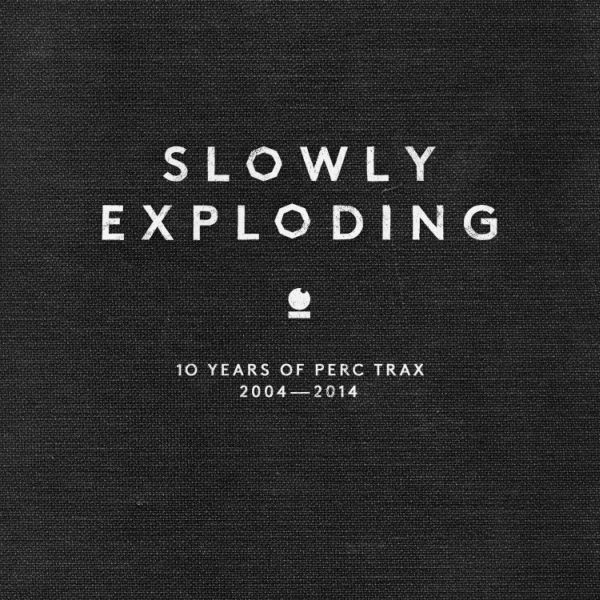 Slowly_Exploding_-_10_years_of_perc_trax