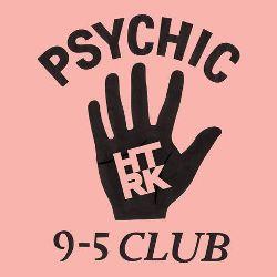 01_HTRK_-_Psychic_9-5_Club