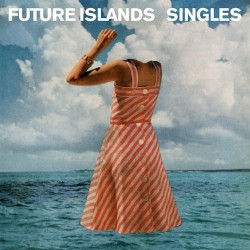 04_Future_Islands_-_Singles