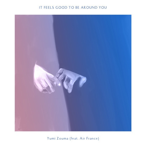08_Yumi_Zouma_ft_Air_France_-_It_Feels_Good_To_Be_Around_You