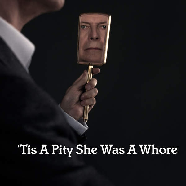 09_David_Bowie_-_Tis_a_Pity_She_Was_a_Whore