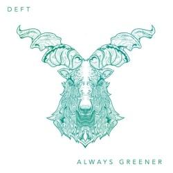 09_Deft_-_Always_Greener