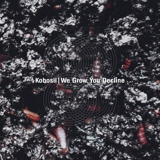 Kobosil_-_We Grow You Decline