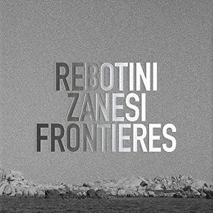 Rebotini_Zanesi_-_Frontieres