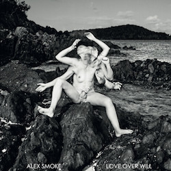 06_alex_smoke_-_love_over_will
