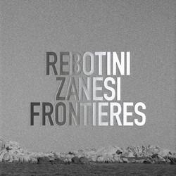 17_rebotini_zanesi_-_frontieres