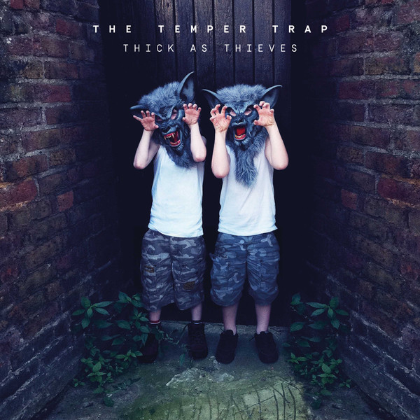 The Temper Trap-Thick As Thieves